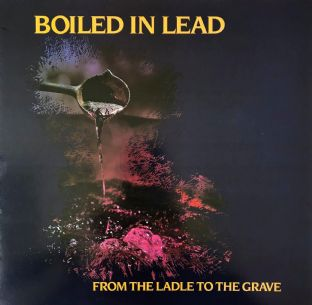 Boiled In Lead ‎- From The Ladle To The Grave (LP) (EX-/EX-)